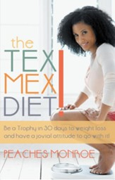 The Tex-Mex Diet!: Be a Trophy in 30 days to weight loss and have a jovial attitude to go with it! - eBook