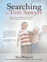 Searching for Tom Sawyer: How Parents and Congregations Can Stop the Exodus of Boys from Church - eBook