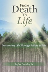 From Death To Life: Discovering Life Through Failure & Pain - eBook
