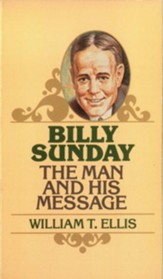 Billy Sunday: The Man and His Message / New edition - eBook