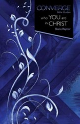 Converge Bible Studies - Who You Are in Christ - eBook