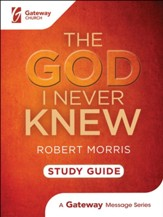 The God I Never Knew Study Guide, updated