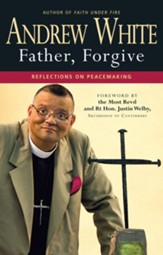 Father, Forgive: Reflections on Peacemaking - eBook