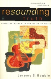 Resounding Truth (Engaging Culture): Christian Wisdom in the World of Music - eBook