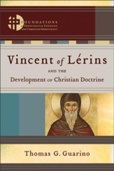 Vincent of Lerins and the Development of Christian Doctrine () - eBook
