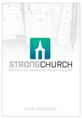 Strong Church: Building and Measuring Mature Disciples