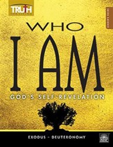 Truth for Living: Who I Am, God's Self-Revelation (Exodus - Deuteronomy), Leader's Guide