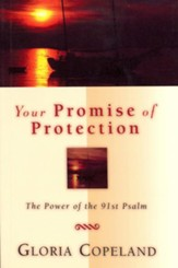 Your Promise of Protection: The Power of the 91st Psalm - eBook