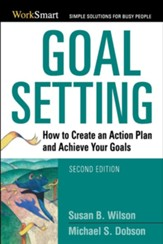 Goal Setting: How to Create an Action Plan and Achieve Your Goals, Edition 0002