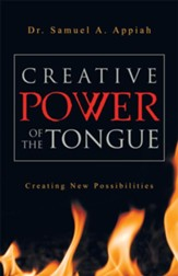 Creative Power of the Tongue: Creating New Possibilities - eBook