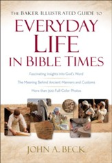 Baker Illustrated Guide to Everyday Life in Bible Times, The - eBook
