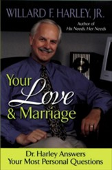 Your Love and Marriage: Dr. Harley Answers Your Most Personal Questions - eBook