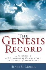 Genesis Record, The: A Scientific and Devotional Commentary on the Book of Beginnings - eBook
