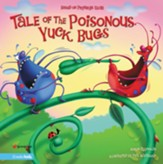 Tale of the Poisonous Yuck Bugs: Based on Proverbs 12:18 - eBook