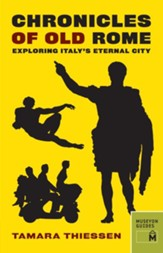 Chronicles of Old Rome: Exploring Italy's Eternal City - eBook