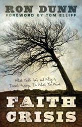 Faith Crisis: What Faith Isn't and Why It Doesn't Always Do What You Want - eBook