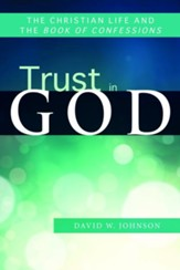 Trust in God: The Christian Life and the Book of Confessions - eBook