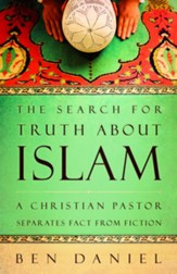 The Search for Truth about Islam: A Christian Pastor Separates Fact from Fiction - eBook