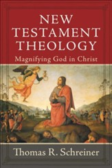 New Testament Theology: Magnifying God in Christ - eBook
