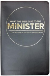 What the Bible Says to the Minister: The Minister's Personal Handbook (Imitation Leather)