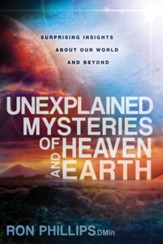 Unexplained Mysteries of Heaven and Earth: Biblical facts about our world and beyond - eBook