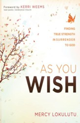As You Wish: Finding true strength in surrender - eBook