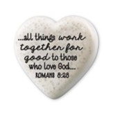 All Things Work Together - Heart Stone, Romans 8:28