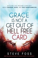 Grace Is Not a Get Out of Hell Free Card: Setting the record straight about freedom, favor, and true transformation - eBook