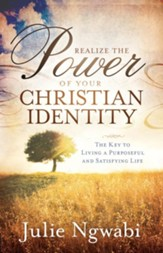 Realize the Power of Your Christian Identity - eBook