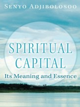 Spiritual Capital: Its Meaning and Essence - eBook
