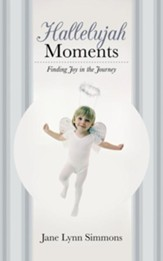 Hallelujah Moments: Finding Joy in the Journey - eBook