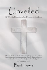 Unveiled: 52 Weekly Devotions for Encountering God - eBook