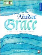 Truth for Living: Abundant Grace (2 Corinthians), Leader's Guide