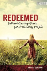 Redeemed: Extraordinary Grace for Ordinary People