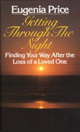 Getting Through the Night: Finding Your Way After the Loss of a Loved One - eBook