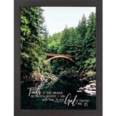 Faith is the Bridge Framed Art