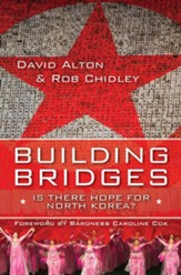 Building Bridges: Is there hope for North Korea? - eBook
