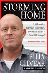 Storming Home: British soldier, bodyguard to the stars, boozer and addict could Billy change? - eBook
