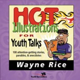 Hot Illustrations for Youth Talks: 100 Attention-Getting Stories, Parables, and Anecdotes - eBook