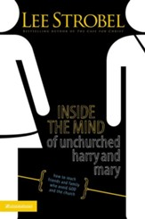 Inside the Mind of Unchurched Harry and Mary: How to Reach Friends and Family Who Avoid God and the Church - eBook