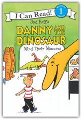 Danny and the Dinosaur Mind Their Manners, softcover