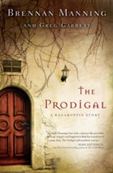 The Prodigal: A Ragamuffin Story - eBook
