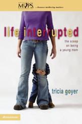 Life Interrupted: The Scoop on Being a Young Mom - eBook