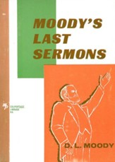 Moody's Last Sermons / New edition - eBook