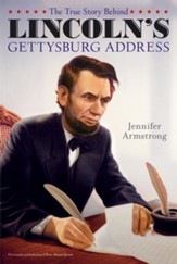 The True Story Behind Lincoln's Gettysburg Address - eBook