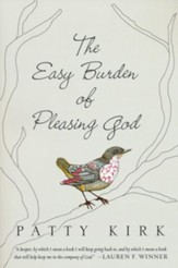The Easy Burden of Pleasing God - eBook