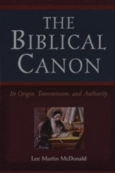 Biblical Canon, The: Its Origin, Transmission, and Authority - eBook