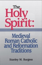 Holy Spirit: Medieval Roman Catholic and Reformation Traditions, The - eBook
