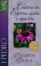 Cultiva un Espiritu Afable y Apacible, 1 Pedro  (Putting on a Gentle and Quiet Spirit: 1 Peter)