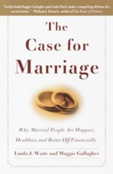 The Case for Marriage: Why Married People are Happier, Healthier and Better Off Financially - eBook